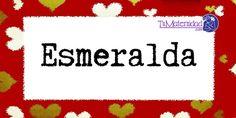 Conoce el significado del nombre Esmeralda #NombresDeBebes #NombresParaBebes #nombresdebebe - http://www.tumaternidad.com/nombres-de-nina/esmeralda/