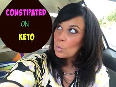 KETO..ARE YOU CONSTIPATED?  ((Get more broccoli and bok choy in your diet, among other vegs)).