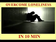 EFT FOR LONELINESS,HOW TO OVERCOME LONELINESS,OVERCOME LONELINESS IN 10 ...