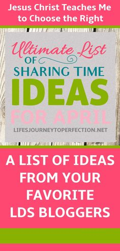 ULTIMATE LIST OF SHARING TIME IDEAS FOR APRIL: JESUS CHRIST TEACHES ME TO CHOOSE THE RIGHT LDS PRIMARY HELPS