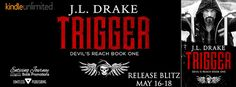 Renee Entress's Blog: [Release Blitz + Giveaway] Trigger by J.L. Drake