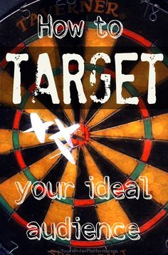 How to Target Your Ideal Audience | YourWriterPlatform.com #audience #blogging #selfpublishing