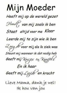 Mijn moeder Poem Quotes, Best Quotes, Poems, Life Quotes, The Words, Pretty Words, Beautiful Words, I Love Mom, Love You