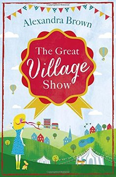The Great Village Show by Alexandra Brown http://www.amazon.co.uk/dp/0007597398/ref=cm_sw_r_pi_dp_P9I4vb17YR4C6