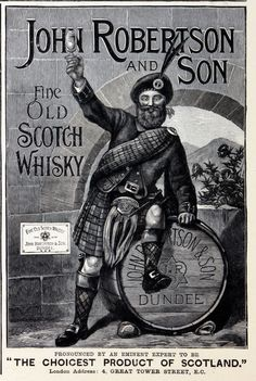 Fine Old Scotch Whisky - John Robertson & Son, Dundee.  London, 4 Great Tower St. 1890s.