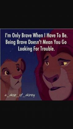 Be brave doesnt mean to look for trouble