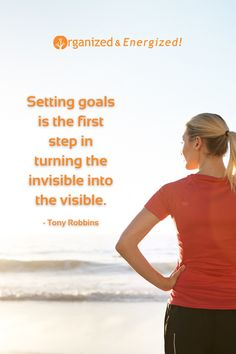 Setting goals is the first step in turning the invisible into the visible. #OrganizedAndEnergized #AddSpaceToYourLife