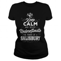 I Love SALISBURY Keep Calm And Never Underestimate The Power of a SALISBURY T-Shirts