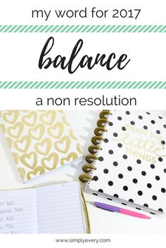 A Word for 2017, new years goals, words for 2017, words to live by, resolutions, balance, life balance, new year resolution
