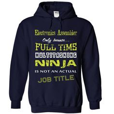 Electronics Assembler Only Because Freaking Awesome Is Not An Is Not An Official Job Title T-Shirts, Hoodies. VIEW DETAIL ==► https://www.sunfrog.com/Names/Electronics-Assembler-Ninja-6138-NavyBlue-Hoodie.html?id=41382