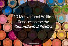 10 Motivational Writing Resources for the Unmotivated Writer