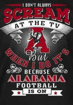 Alabama Crimson Tide More So True Jackie:) Alabama Football Funny, Sec Football, Crimson Tide Football, Alabama Crimson Tide, Football Season, American Football, Sport Football, Soccer, Thing 1