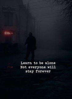 Stay Alone Quotes, Stay Happy Quotes, Unloved Quotes, Loneliness Quotes, Coffee Quotes Sarcastic, True Quotes, Best Quotes, Learning To Be Alone, Love Failure Quotes