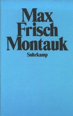 Max Frisch // Montauk