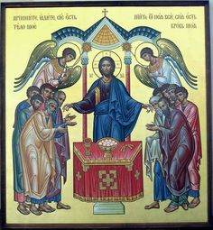 Christ giving Himself to the Apostles at the Mystical Supper, the first Divine Liturgy. Byzantine Icons, Byzantine Art, Religious Icons, Religious Art, Transfiguration Of Jesus, Greek Icons, Russian Icons, Religious Paintings, Catholic Art