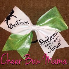 Believe, Dreams can come True Cheer Bow with Tinkerbell by CheerBowMama on Etsy https://www.etsy.com/listing/220773301/believe-dreams-can-come-true-cheer-bow