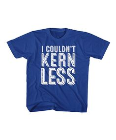 Loving this Royal 'I Couldn't Kern Less' Tee - Kids on #zulily! #zulilyfinds