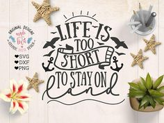 Cruise svg file, Life is too short to stay on Land Cut File in SVG, DXF, PNG. Vacation Crafter's File. Vacation printable.
