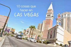 La maleta de Carla: 10 cosas que hacer en Las Vegas