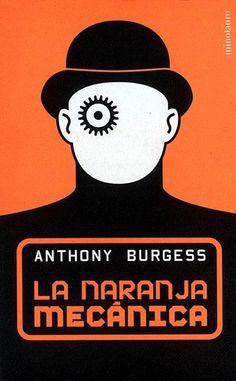 La Naranja Mecánica. Burgess, Anthony.