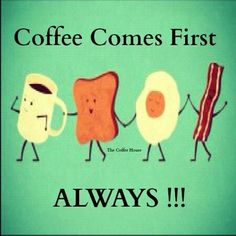 Funny Coffee Quotes | Coffee First!!!...:)