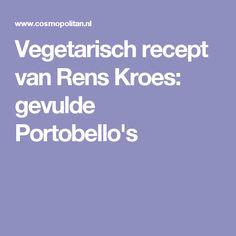 Vegetarisch recept van Rens Kroes: gevulde Portobello's