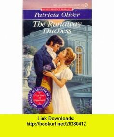 Runaway Duchess (Signet Regency Romance) (9780451177308) Patricia Oliver , ISBN-10: 0451177304  , ISBN-13: 978-0451177308 ,  , tutorials , pdf , ebook , torrent , downloads , rapidshare , filesonic , hotfile , megaupload , fileserve