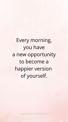 Best motivational inspirational gym fitness quotes every morning you have a new opportunity to become a happier version of yourself 50 motivational quotes to inspire you to work hard for your best summer body Motivacional Quotes, Daily Quotes, Wisdom Quotes, Words Quotes, Famous Quotes, Quotes Women, New Month Quotes, Empowering Women Quotes, Everyday Quotes
