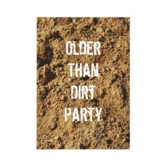 """This Older Than Dirt Birthday Party Invitation is perfect for """"Over The Hill"""" Birthday Parties. #invitations #overthehill #overthehillpartyinvites"""