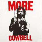 I've got a fever and the only prescription is more cowbell!