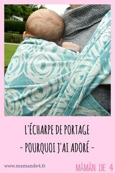 L'écharpe de portage, ce qui m'a convaincu des bienfaits du portage maternel. #bébé #portage #maman #écharpe