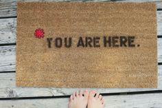 """DIY """"You are here"""" Doormat"""