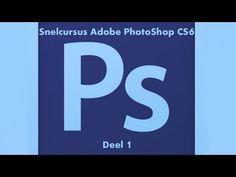 Snelcursus Adobe Photoshop CS6 - Deel 1