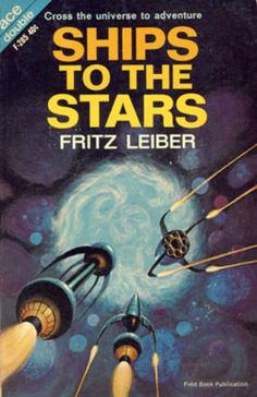 Ace Books - Ships to the Stars - Fritz Leiber