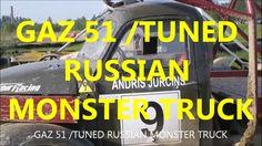 GAZ 51 /TUNED RUSSIAN MONSTER TRUCK HD VIDEO