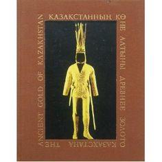 Ancient Gold of Kazakhstan