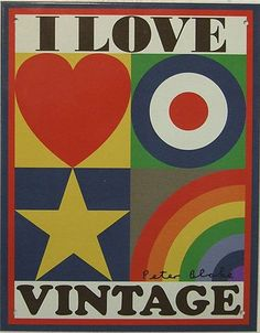 I Love Vintage (Tin-Plate Wall Sign Limited Edition of art print by Peter Blake, x Love Vintage, Vintage Logo, Vintage Signs, Etsy Vintage, Vintage Posters, Vintage Stuff, Peter Blake, Jasper Johns, Roy Lichtenstein