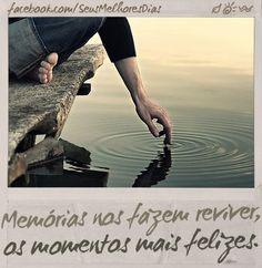 Memórias nos fazem reviver os momentos mais felizes.