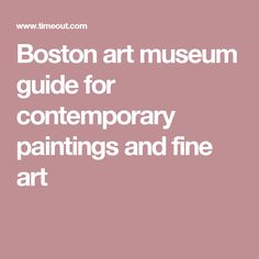Boston art museum guide for contemporary paintings and fine art