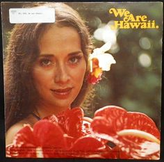"""We Are Hawaii"" by Don Ho [and others]. -Honolulu, Hawaii, Hula Records P-21, stereo, no date. Hawaiian vinyl record."