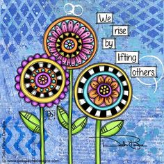 We rise by lifting others by debi payne color quotes, art journal inspiration, motivation Color Quotes, Art Quotes, Art Journal Pages, Art Journaling, Little Buddha, Arte Country, Art Journal Inspiration, Motivation Inspiration, Whimsical Art