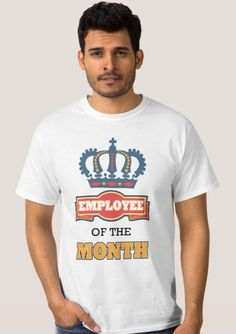 Employee Of The Month - T-Shirt.  Acknowledge your employees in a positive way. Give them a t-shirt. Available in men's and women's sizes, styles & colours https://www.zazzle.com/employee_of_the_month_t_shirt-235465450663352612 #TShirt #office #work #employees #jobs