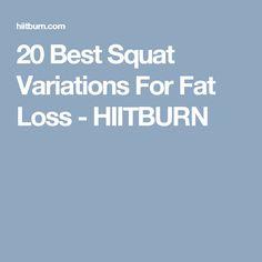 20 Best Squat Variations For Fat Loss - HIITBURN