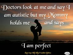 """This doesn't necessarily have to be """"about""""  Autism, it is true of every child regarless if they have a disability or not."""