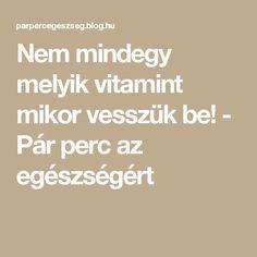 Nem mindegy melyik vitamint mikor vesszük be! Math, Mathematics, Math Resources, Early Math