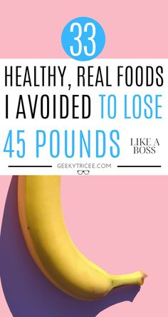 healthy real foods I avoided to lose 45 pounds 33 healthy real foods I avoided to lose 45 pounds