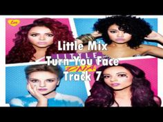 little mix - turn your face   all credits to proper owners...my fav song by them <3