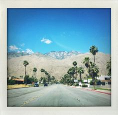 Palm Springs ... where I went to high school. My home from 1979-1989.