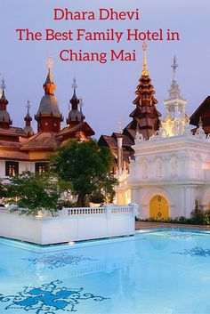 Dhara Dhevi The Best Family Hotel in Chiang Mai