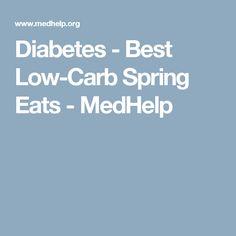 Diabetes - Best Low-Carb Spring Eats - MedHelp